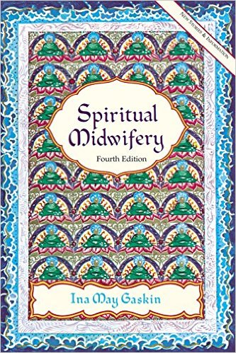 spiritual midwifery book ina may gaskin